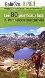 Lacs du PN des Pyrénées les 80 plus beaux