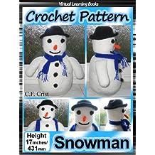 Christmas Crochet Pattern: Snowman ((Christmas Amigurumi: Crochet Snowman))
