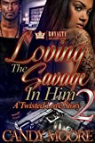 Loving The Savage In Him 2: A Twisted Love Story