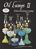 Oil Lamps, Glass Kerosene Lamps, Catherine M. Thuro, 0891452265