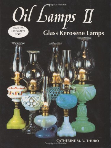 Oil Lamps II: Glass Kerosene Lamps