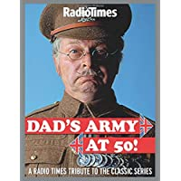 Dad's Army at 50: A Radio Times Tribute to the Classic Series
