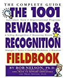 img - for The 1001 Rewards & Recognition Fieldbook: The Complete Guide by Bob Nelson Ph.D. (2002-01-15) book / textbook / text book