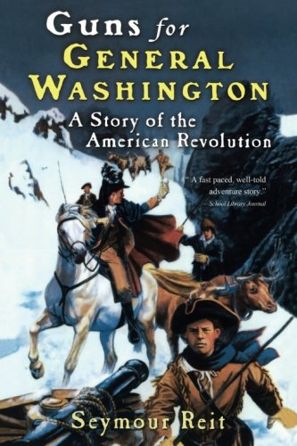 Guns for General Washington: A Story of the Americ…