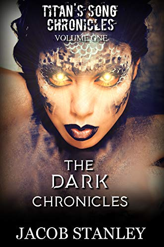 Search : The DARK Chronicles: Titan's Song Chronicles Book One