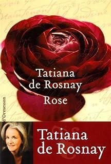 Rose, Rosnay, Tatiana de