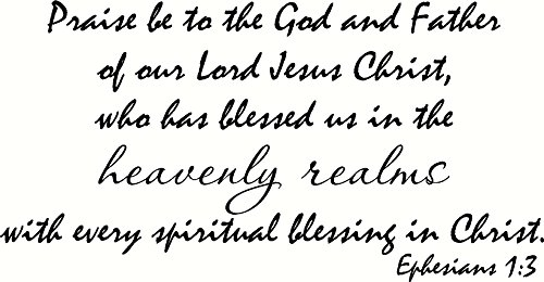 Every Spiritual Blessing - Ephesians 1:3 Wall Art, Praise Be to the God and Father of Our Lord Jesus Christ, Who Has Blessed Us in the Heavenly Realms with Every Spiritual Blessing in Christ, Creation Vinyls