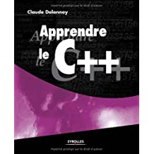APPRENDRE LE C++ : LA RÉFÉRENCE EN LANGUE FRANÇAISE SUR LE LANGAGE C++