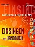 Einsingen - Das Handbuch: 150 Warmups für Chor und Solisten