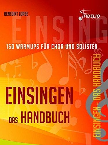 einsingen-das-handbuch-150-warmups-fr-chor-und-solisten