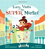 Lucy Visits the Super Market, Ashlie Hammond, 1478120916