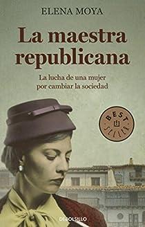 La maestra republicana par Elena Moya