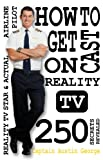 How to Get Cast on Reality TV