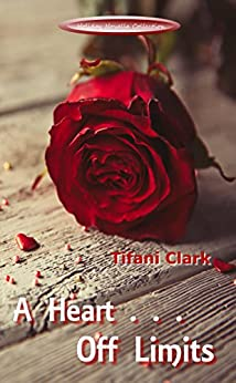 A Heart Off Limits (Holiday Novella Collection Book 5) by [Clark, Tifani]