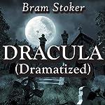 Dracula (Dramatized) | Bram Stoker