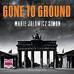 Gone to Ground | Marie Jalowicz-Simon