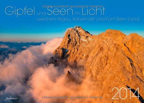 Gipfel und Seen im Licht zwischen Allgäu und Karwendel 2014 - Kalender