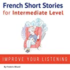 French: Short Stories for Intermediate Level Audiobook by Frederic Bibard Narrated by Mariem Nouni, Frederic Bibard