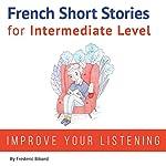 French: Short Stories for Intermediate Level | Frederic Bibard