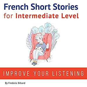 French: Short Stories for Intermediate Level Audiobook
