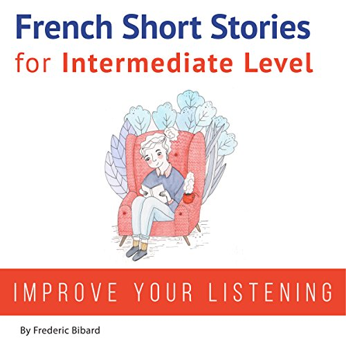 French: Short Stories for Intermediate Level by Talk in French