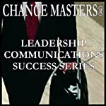 Mastering Power and Politics: A New Look | Change Masters Leadership Communications Success Series