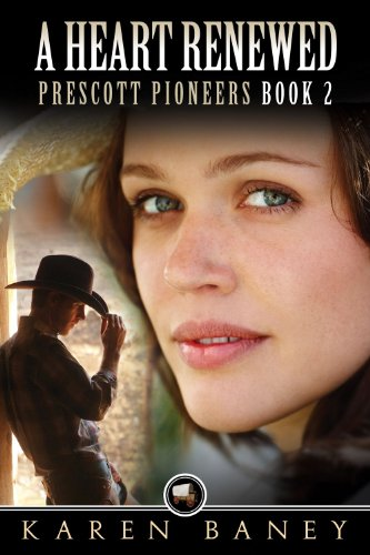 A Heart Renewed (Prescott Pioneers Book 2) by [Baney, Karen]