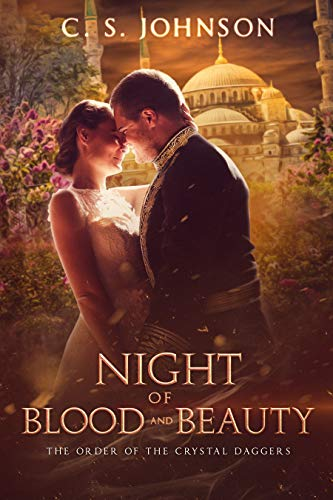 Night of Blood and Beauty: A Companion Novella to The Order of the Crystal Daggers by [Johnson, C. S.]