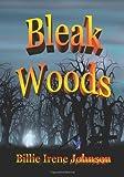 Bleak Woods, Billie Johnson, 1477537848