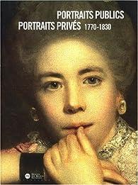 Portraits publics Portraits privés : 1770-1830 par  Galeries Nationales du Grand Palais
