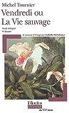 Vendredi Ou La Vie Sauv (Folio Plus Classique) (French Edition), Michel Tournier, 2070307603