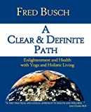 A Clear and Definite Path, Fred Busch, 0977483363