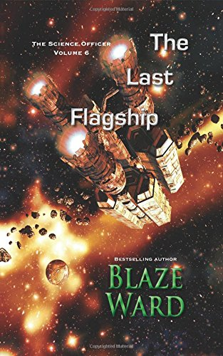 The Last Flagship (The Science Officer) (Volume 6)