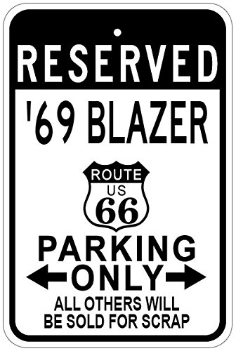 1969 69 CHEVY BLAZER Route 66 Aluminum Parking Sign - 12 x 18 Inches (Blazer 66 Route)