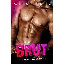 BRUT - Prise par un père Célibataire: (Nouvelle érotique, Single Dad, Alpha Male, Sexy Daddy) (French Edition)
