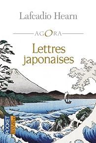 Lettres japonaises par Lafcadio Hearn