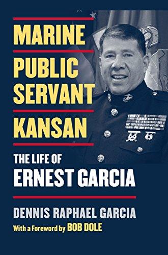 Marine, Public Servant, Kansan: The Life of Ernest Garcia