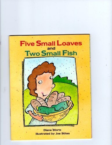Five Small Loaves and Two Small Fish: Jesus' Feeding of the Five Thousand (Happy Day Book)