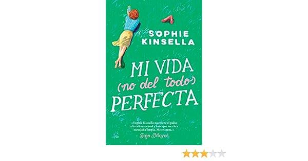 Amazon.com: Mi vida (no del todo) perfecta (Ficción) (Spanish Edition) eBook: Sophie Kinsella, Patricia Valero: Kindle Store