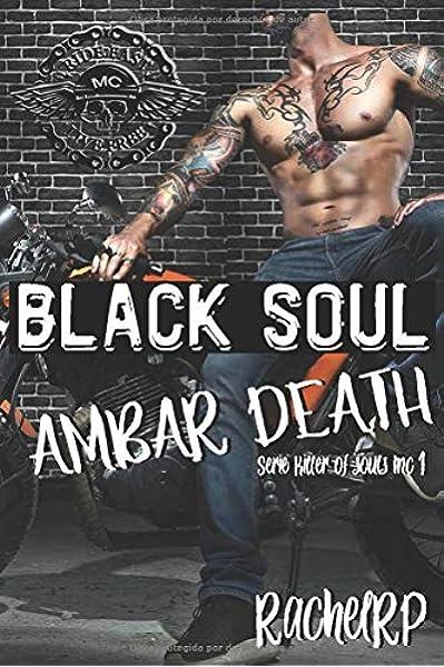 Black soul, ambar death (Kill of Souls MC): Amazon.es: RP ...