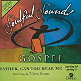 Father Can You Hear Me [Accompaniment/Performance Track]