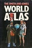 The Smith and Jones World Atlas