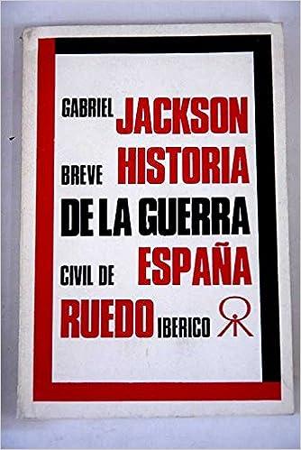 BREVE HISTORIA DE LA GUERRA CIVIL DE ESPAÑA.: Amazon.es: JACKSON ...
