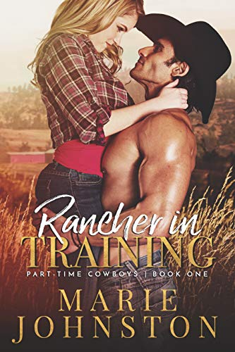 - Rancher in Training (Part-Time Cowboys Book 1)