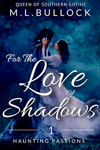 For the Love of Shadows (Haunting Passions Book 1) by [Bullock, M.L.]