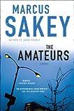 The Amateurs, Marcus Sakey, 0451230957