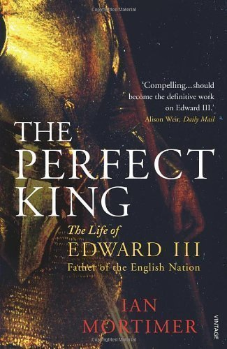 The Perfect King: The Life of Edward III, Father of the English Nation PDF