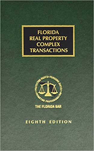 Florida Real Property Complex Transactions 8th Edition