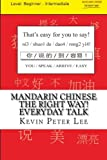 Mandarin Chinese The Right Way! Everyday Talk