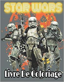 Star Wars Livre De Coloriage Star Wars Livre De Coloriage Star Wars Livre De Coloriage Pour Enfants Et Adults 52 Pages De Haute Qualite Derniere Edition French Edition Coloriage Marjane 9798690707972 Amazon Com